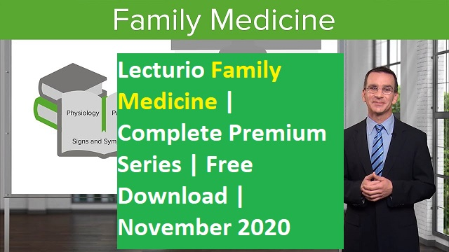 Lecturio's Family Medicine Complete Premium Series free download