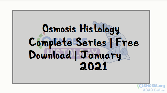 Osmosis Histology Videos Free Download January 2021