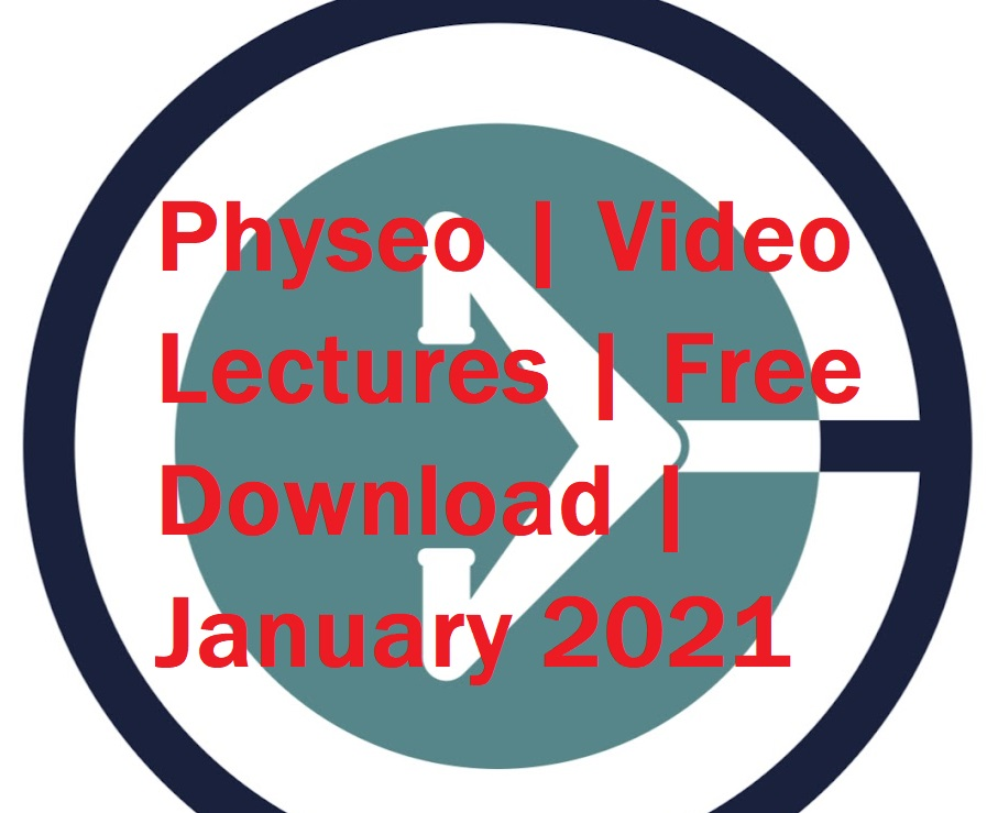Physeo Video Lectures Free Download January 2021