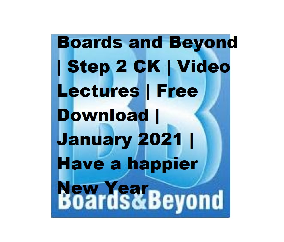Boards and Beyond Step 2 CK videos free download