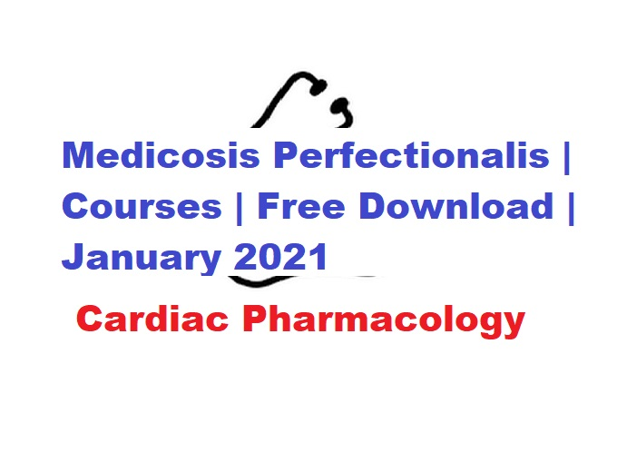 Medicosis Perfectionalis Cardiac Pharmacoology Free Download